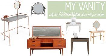 My Vanity | Welcher Schmnktisch ist perfekt für dich?