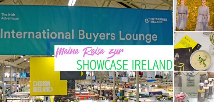 Showcase Ireland 2018 | MADE/SLOW | Meine Reise nach Dublin