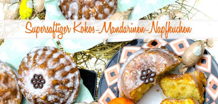 Super saftige Kokos-Mandarinen-Kuchen mit Buttermilch
