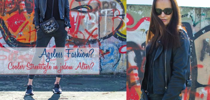 FASHION KENNT KEIN ALTER (MEHR) | AGELESS STREETSTYLE