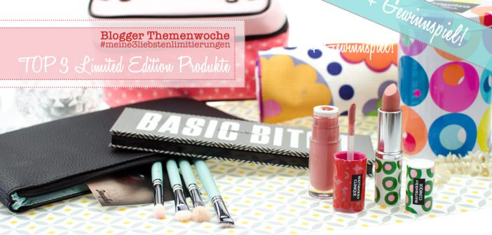 BLOGGER THEMENWOCHE | TOP 3 LIMITED EDITION & GEWINNSPIEL